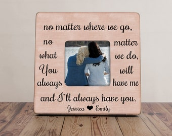 No Matter Where We Go Best Friend Picture Frame, Best Friends Picture Frame, Best Friend Gift, Distance Best Friends