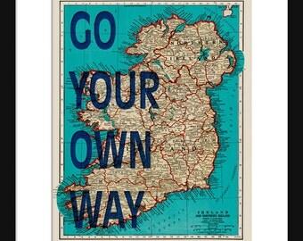 Ireland Map Print - TGo Your Own Way - Typography