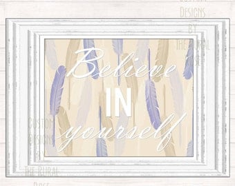 Believe in Yourself digital print feathers, boho, tribal, nursery, inspirational, watercolor