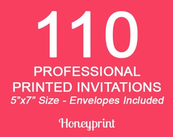 110 PRINTED INVITATIONS with Envelopes Included, Professional Press Printing, US Shipping Included