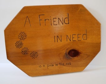Funny Vintage Handmade Wood PLAQUE...Retro Kitsch...Tacky...Rustic...Cabin...OOAK
