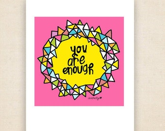 You Are Enough, art print Inspiring Quote, Motivational Quote, College Dorm Decorations, Illustration, Hand Lettering, Encouragement