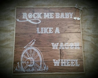 Rock Me Baby Like a Wagon Wheel