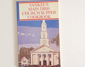 "Vintage cook book, ""Yankee's Main Dish Church Supper Cookbook,"" 1980, community recipes, down-home comfort food"