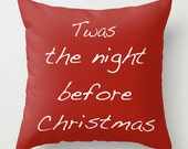 Twas The Night Before Xmas PILLOW - Christmas pillow, Xmas Home Decor, Pick Your Size, Saying, Typography, Quote,