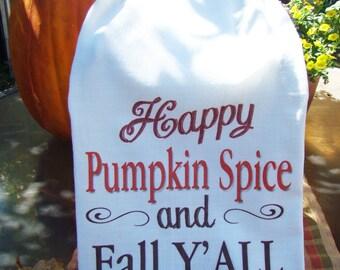 Happy Pumpkin Spice and Fall Y'ALL tea towel-Fall autumn kitchen towel - Fall pumpkin spice decor Flour sack dish towel- super cute