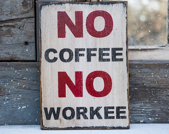 NO coffee NO workee sign coffee lover gift sign funny coffee sign employee of the month gift coffee quote coffee humor caffeine fuel sign