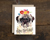 Birthday pug card, flowers, hand painted card, hand lettering