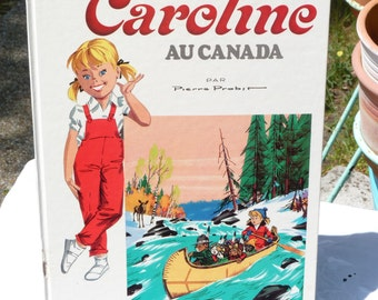 1979s Vintage French Children's Book - CAROLINE Au Canada By Pierre Probst - Collection Caroline - Hachette - Printed in Italy - SPT Team