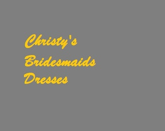 Christy's Bridesmaids Dresses 7/7/17