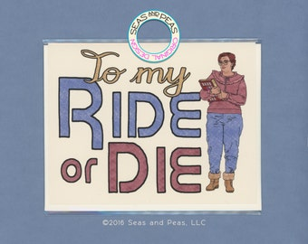 TO My RIDE Or DIE - Stranger Things - Barb - Funny Card - Greeting Card - Pop Culture Card - Ride or Die - Card for Friend - Item# L081