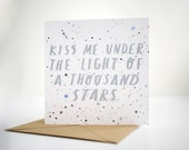Valentines Day Card - Kiss Me Under the Light of A Thousand Stars - Ed Sheeran