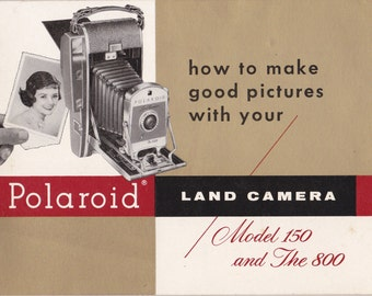 How To Make Good Pictures- 1950s Vintage Booklet- Polaroid Land Camera Manual- Model 150 and The 800- Photography- Paper Ephemera