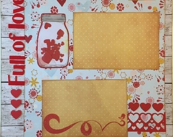 Full of Love - 12x12 Premade 1 Page Scrapbook Layout