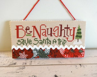 Christmas Decor, Cross Stitch Wall Hanging, Christmas Sign, Finished Cross Stitch, Completed Cross Stitch, Wall Hanging, Be Naughty Sign