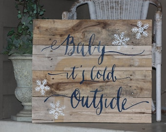 LARGE Baby It's Cold Outside Pallet Sign