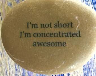 I'm not short I'm concentrated awesome
