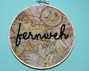 READY TO SHIP! - Embroidery Hoop Art - Fernweh - Traveler Home Decor - Wanderlust Gift - Hand Embroidered Map Decoration - Travel Gift Idea