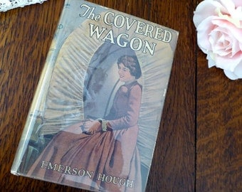 The Covered Wagon by Emerson Hough 1922 Hardcover with Dust Jacket