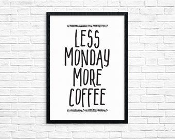 Office Art - Office Decor - Cubicle Decor - Co-worker Gift - Less Monday More Coffee - Coffee Art - Digital Download 8x10 DIY Printable