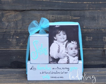 Sisters like branches on a tree, we may grow in different directions but ... Customize your own block of three sign. By Ladybug design by Eu