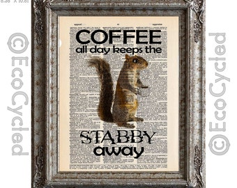Coffee Squirrel Coffee Keeps the Stabby Away on Vintage Upcycled Dictionary Art Print Book Art Print Recycled Caffeine book lover gift