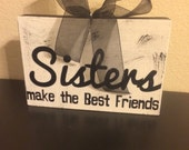 Sisters are the beat friends 6x9 block vinyl sign