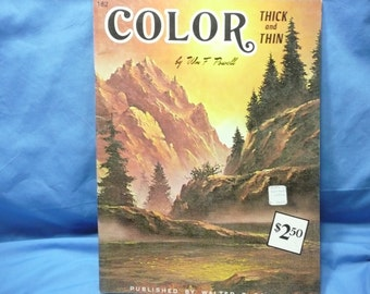Color Thick and Thin by Wm Powell / Walter Foster Book #182