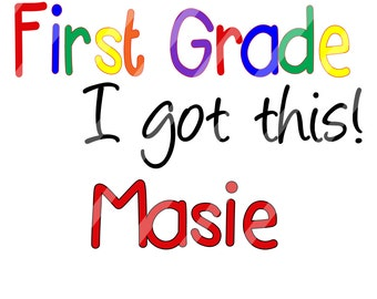Back to School I Got This! Digital Downloads for iron-ons, heat transfer, Scrapbooking, Cards, Tags, Signs, DIY, YOU PRINT