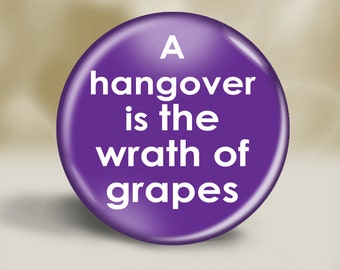 Pocket Mirror or Magnet or button - Wine Humor - Funny Saying
