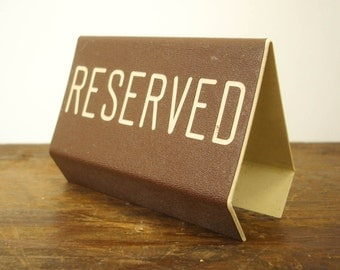 1950s Vintage RESERVED Table Sign, Restaurant, Bar, Bistro or Lounge double-sided brown plastic free standing sign, plaque white lettering