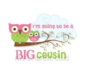 MEGA SALE Big Cousin Owls I'm Going to be a Big Cousin Pink Green Pdf  digital  files use for Iron on Transfer t shirt Decal Instant Downloa