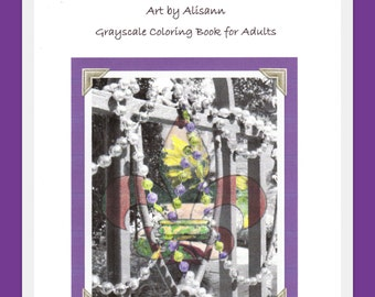 My Trip to NOLA - New Orleans- Art by Alisann Coloring Book for Adults - Grayscale Coloring Book - Unbound or Bound