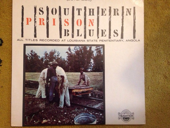 Southern Prison Blues •Recorded ar Louisiana State Penitentiary, Angola Tradition 2066• 1972 •stereo• LP • Vinyl • Album• LP