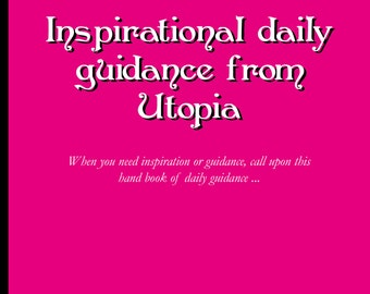 Inspirational Guidance from Utopia: Daily guidance from Spirit