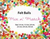 Felt Balls - Rainbow Pack - Sizes 1.0 cm, 1.5 cm, 2.0 cm, 2.5 cm, 3.0 cm, 4.0 cm  - Mix and Match or PICK your color