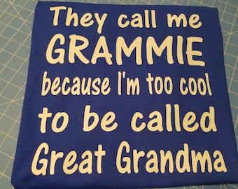 Custom Great Grandma tshirt, too cool for Great Grandma, Grammie shirt