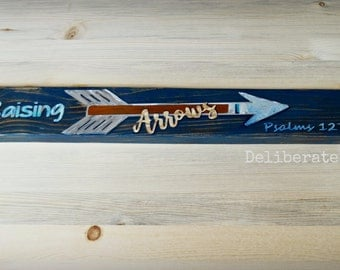 """Wooden hand painted blue washed sign- """"Raising Arrows"""" from Psalms 127 3-5 READY TO SHIP"""