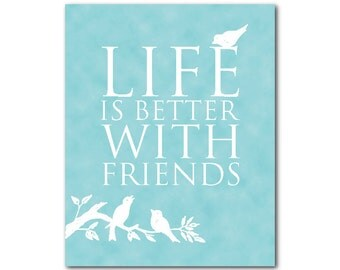 Life is better with friends - Birds - Friendship Gift - typography Print - Word Art - wall art - room decor - inspiration - quote