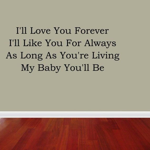 I Ll Love You Forever Quote: Wall Decal Quote I'll Love You Forever Like You For Always