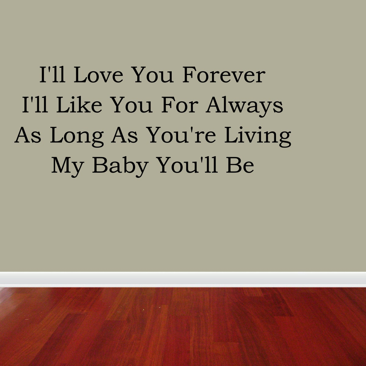 Forever I will love you. #love #quotes   to Kelley, my ...  I Will Love You Forever Quotes And Sayings