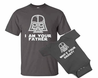 i am your Father - Who's your daddy Star Wars dad and son baby one piece bodysuit Tshirt matching set - father's day gift set