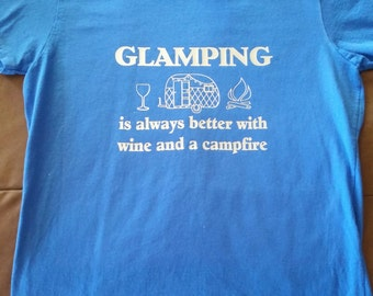 Glamping is Always Better with Wine and a Campfire T-shirt