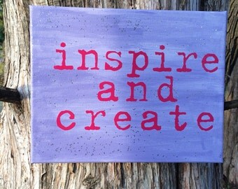Inspire and Create on canvas