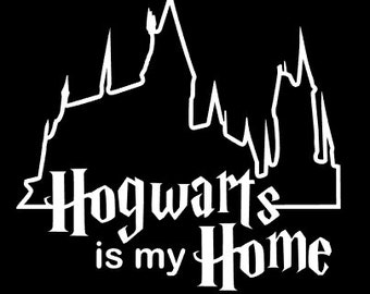 Hogwarts is My Home Decal