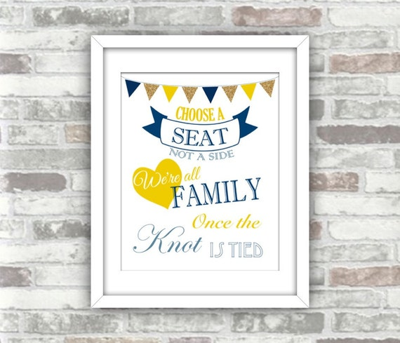 INSTANT DOWNLOAD - Choose a seat not a side. We're all family once the knot is tied - Printable Wedding Art Sign File- Navy blue yellow gold