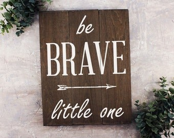 Be Brave Little One Sign Nursery Art Wooden Sign with Sayings Western Nursery Decor Cowboy Nursery Decor Rustic Nursery Decor