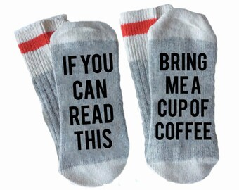 If You Can Read This Bring Me a Cup of Coffee Socks // Funny Socks // Adult Gift // Christmas Gift // Stocking Stuffer // Funny Socks //