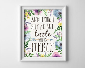 Nursery Art Print - And though she be but little she is fierce - Woodland Flowers- Baby Girl Shower Gift - Inspirational Quote - SKU:95