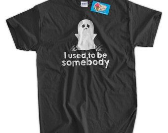 Halloween T-Shirt Ghost Tshirt I Used To Be Somebody T-Shirt Haunted Tshirt Funny Adult Unisex Mens Ladies Kids T-Shirt Halloween Costume